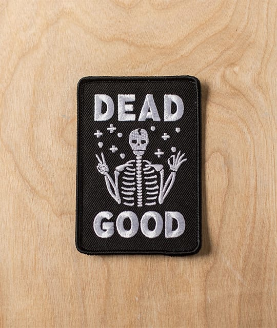 Dead good embroidered pin by I See Sea